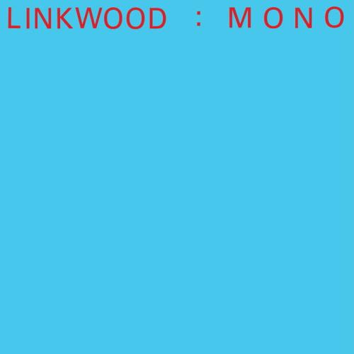 Linkwood — Mono (2021)