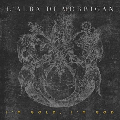 L' Alba Di Morrigan — I'm Gold, I'm God (2021)