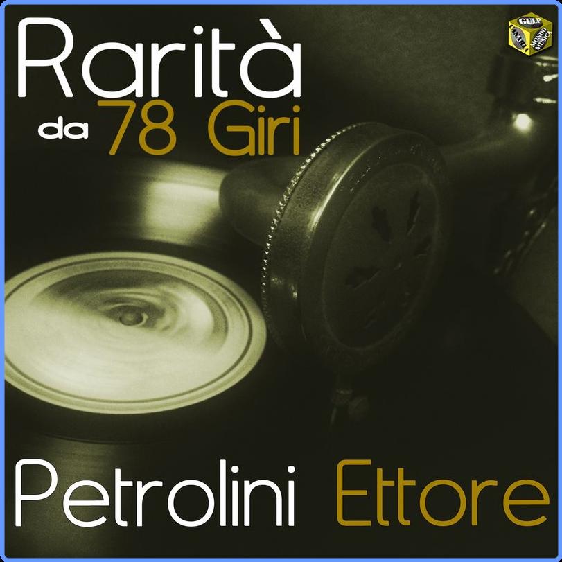Petrolini Ettore - Rarità da 78 Giri  Petrolini Ettore (Album, Nuova Canaria, 2015) mp3 320 Kbps