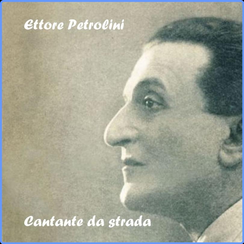 Ettore Petrolini - Cantante Da Strada (Album, Masar, 2009) FLAC LossLess