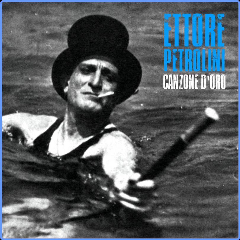 Ettore Petrolini - Canzone D'Oro (Remastered) (Album, Universal Digital Enterprises, 2018) FLAC LossLess