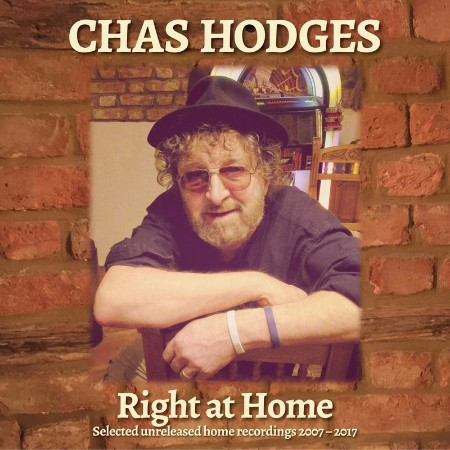 Chas Hodges - Right at Home Selected Unreleased Home Recordings 2007-2017