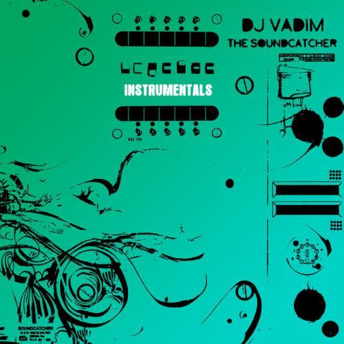DJ Vadim - The Soundcatcher Instrumentals (2021)