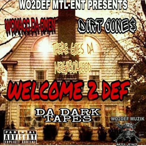 Womacc Da Omen & Dirt Jone$ - Welcome To Def Da Dark Tapes (2021)