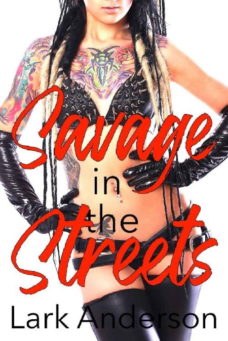 Savage in the Streets by Lark Anderson