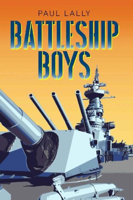 Battleship Boys by Paul Lally