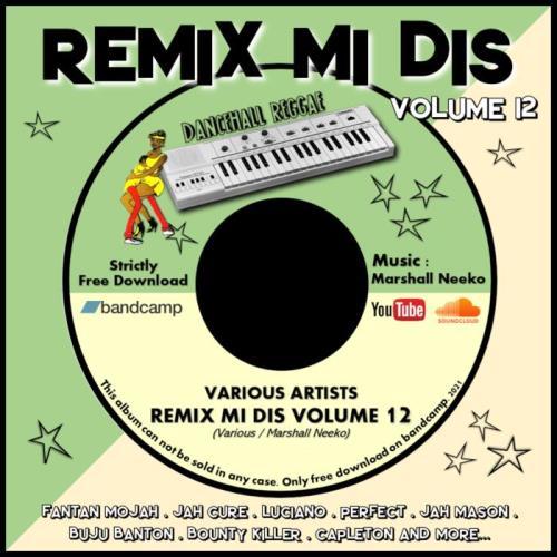 Marshall Neeko Presents Remix Mi Dis Volume 12 (2021)