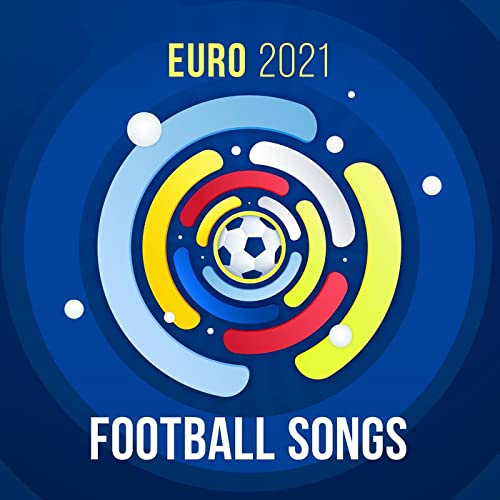 Euro 2021 Football Songs (2021)