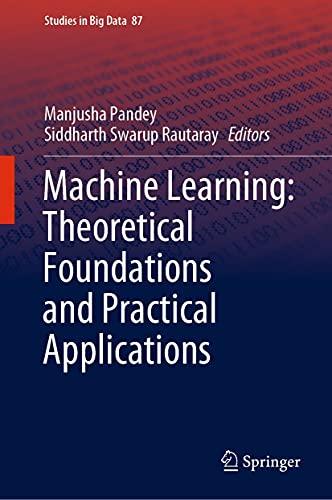 Manjusha Pandey Siddharth Swarup RautaRay Machine Learning Theoretical Foundations...