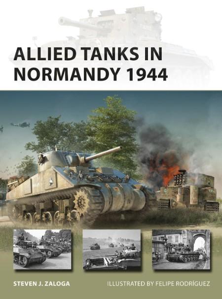 Steven J Zaloga Allied Tanks In Normandy 1944 New Vanguard Osprey Publishing 2021