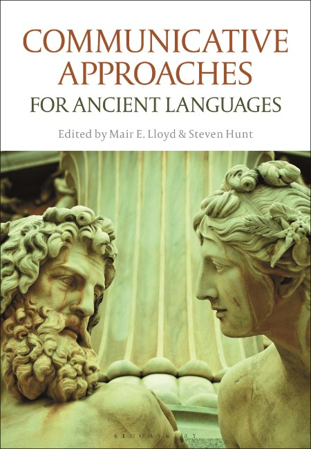 Mair E Lloyd Steven Hunt Communicative Approaches For Ancient Languages Bloomsbury...
