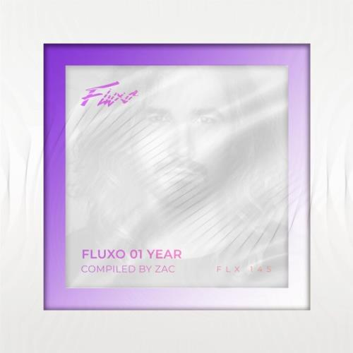 Fluxo 01 Year (Compiled by Zac) (2021) FLAC