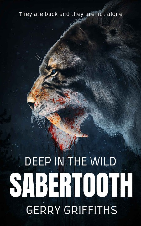 Deep in the Wild  Sabertooth by Gerry Griffiths