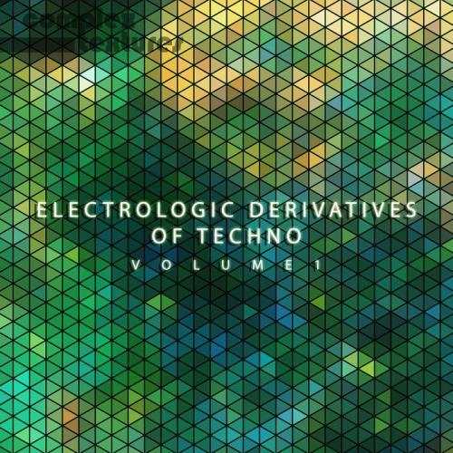 Electrologic Derivatives Of Techno, Vol. 1 (2021)
