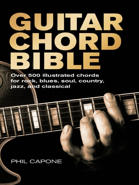 500 Illustrated Chords For Rock Blues Soul Country Jazz And Classical Guitar Chord Bible