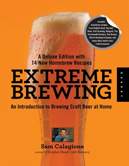 Extreme Brewing A Deluxe Edition With 14 New Homebrew Recipes Brewing Craft Beer At Home