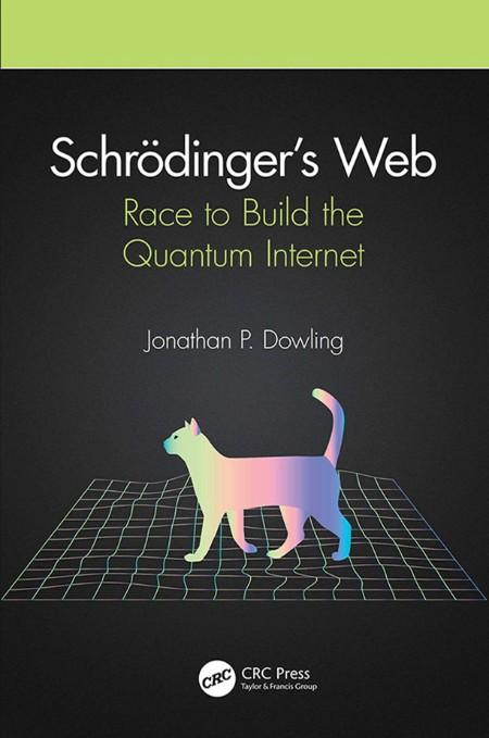 Schrodingers Web Race To Build The Quantum Internet 2021