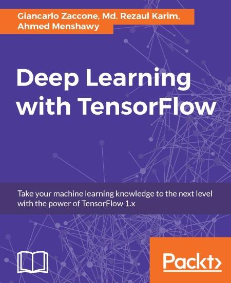 Zaccone Karim Menshawy Deep Learning with TensorFlow 2017