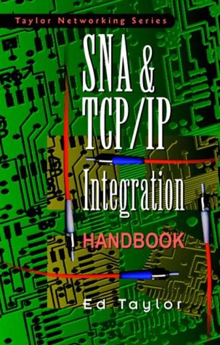 Sna And Tcp Ip Integration Handbook