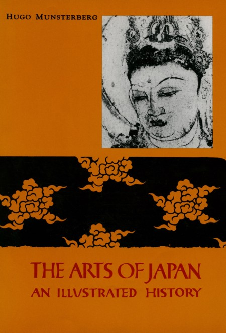 Arts of Japan An Illustrated History by Hugo Munsterberg