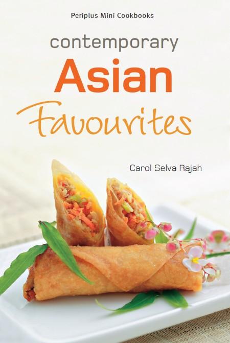 Mini Contemporary Asian Favourites by Carol Selva Rajah