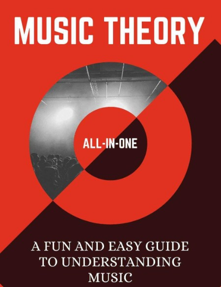 Music Theory A Fun And Easy Guide To Understanding Music 2021