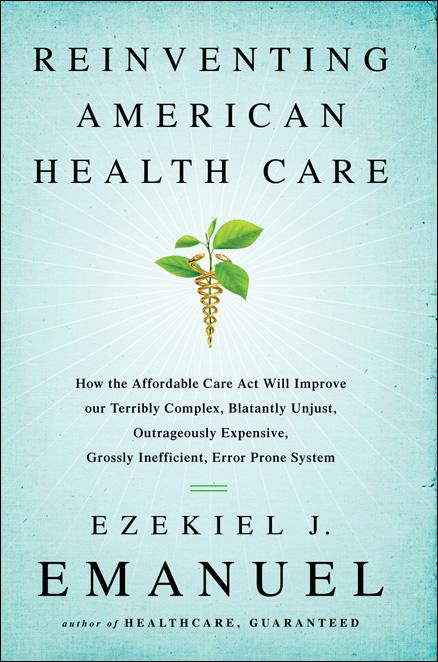 Reinventing American Health Care by Ezekiel J Emanuel