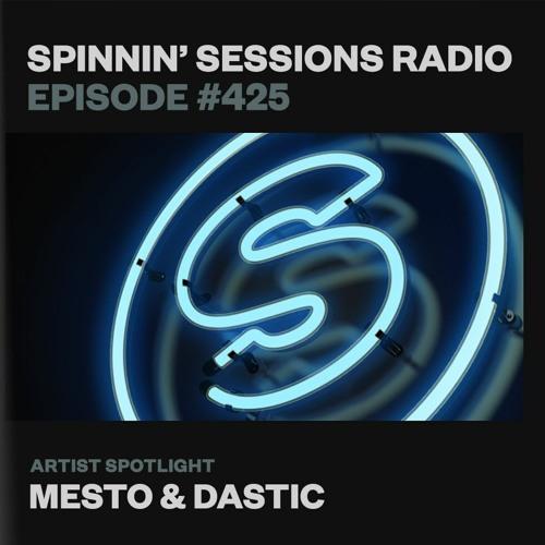 Mesto & Dastic — Spinnin' Sessions Radio Episode 425 (2021-07-01)