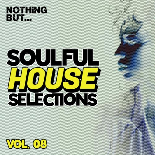 Nothing But... Soulful House Selections, Vol. 08 (2021)