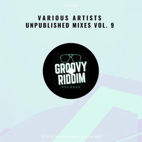 Unpublished Mixes Vol 9 (2021)