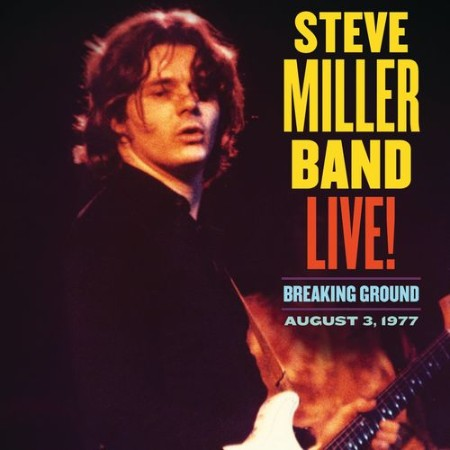 Steve Miller Band - Live! Breing Ground August 3 1977 (2021)