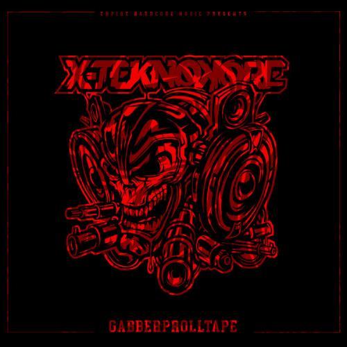 X-Teknokore - Gabberprolltape (Stream Edition) (2021)