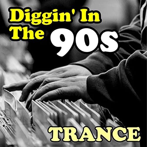 Diggin' In The 90s (Trance) (2021)