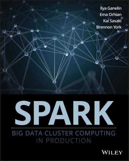 York Orhian Ganelin Spark Big Data Cluster Computing in Production 2016