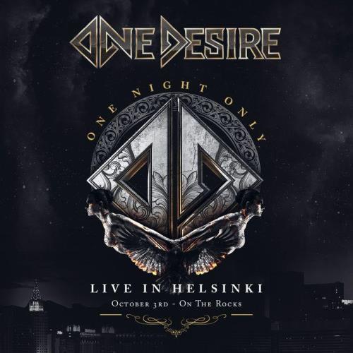 One Desire: One Night Only — Live in Helsinki (2021)
